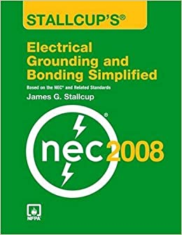 Book Stallcup's?? Electrical Grounding And Bonding Simplified, 2008 Edition by James G. Stallcup (2009-06-05)