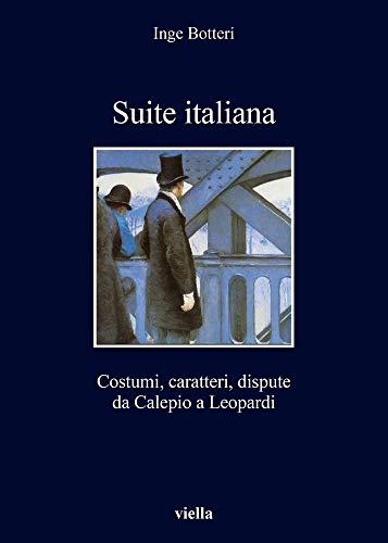 Suite Italiana: Costumi, Caratteri, Dispute Da Calepio a Leopardi