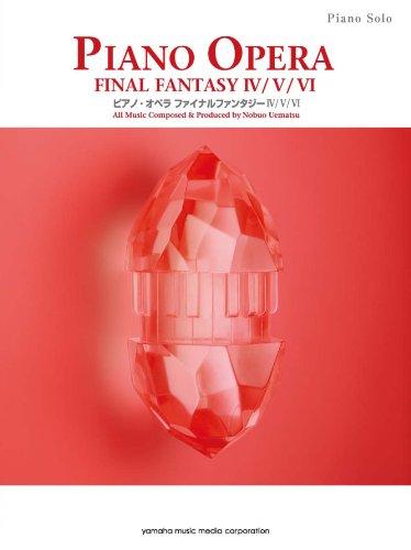 - Piano Solo Piano Opera Final Fantasy Iv/v/vi Music Score Book