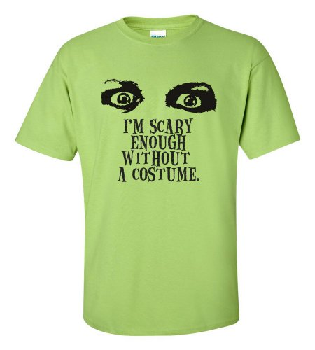 Green Man Costume Walmart (Halloween I'm Scary Enough Without a Costume T-shirt Funny Scary-lime-XL)