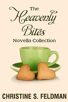 The Heavenly Bites Novella Collection by [Feldman, Christine S.]