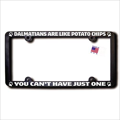 DALMATIANS Are Like Potato Chips License Frame