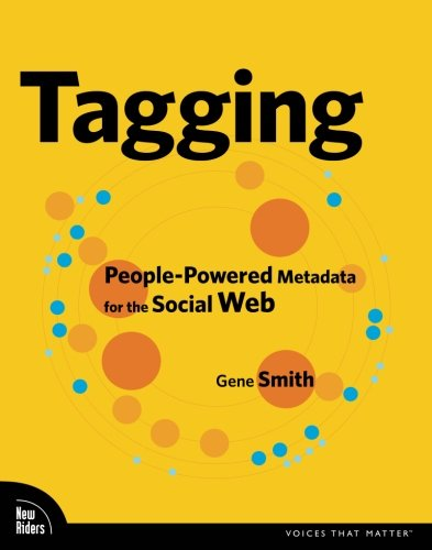 Tagging: Peoplepowered Metadata for the Social Web