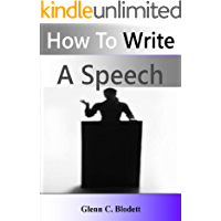 How To Write A Speech; Capture Your Audience With This Guide To Develop Your Public Speaking Skills As You Learn To Create a Great Opening, Overcome Nerves, and More