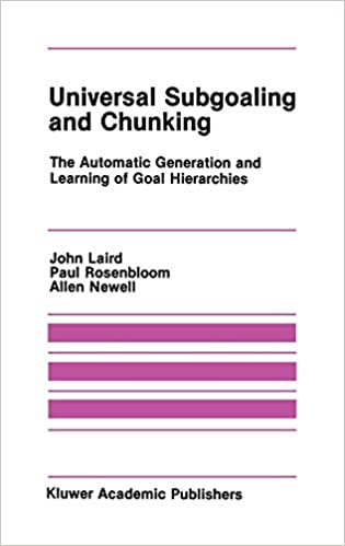 Universal Subgoaling and Chunking: The Automatic Generation and