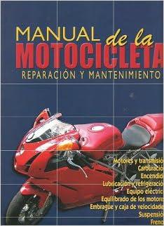 Manual De La Motocicleta (Reparación Y Mantenimiento). El Precio Es En Dolares.: VV.AA.: Amazon.com: Books