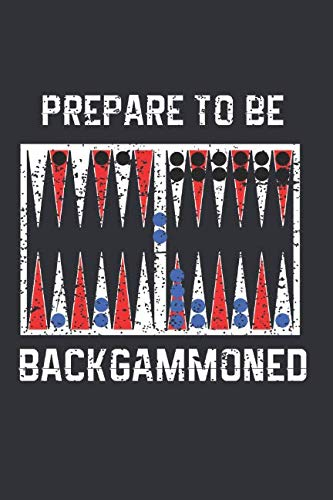- Prepare To Be Backgammoned: Board Game Notebook