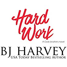 Hard Work: A House Flipping Rom Com (Cook Brothers Book 4)