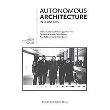 Autonomous Architecture in Flanders: The Early Works of Marie-Jose Van Hee, Christian Kieckens, Marc Dubois, and Paul Robbrecht & Hilde Daem