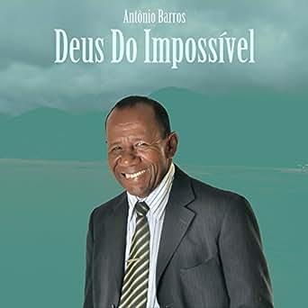 Deus do impossível song | deus do impossível song download | deus.