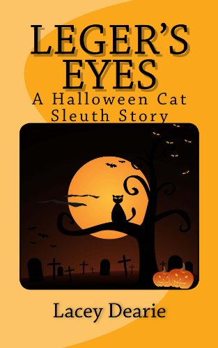 Leger's Eyes (The Leger Cat Sleuth Mysteries Series Book 3) por Lacey Dearie