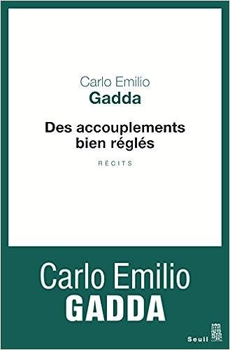 Des accouplements bien réglés (Rentrée Littéerature 2017) - Carlo Emilio Gadda