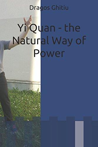 Yi Quan - the Natural Way of Power