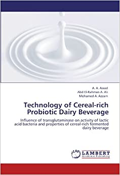 Technology of Cereal-rich Probiotic Dairy Beverage: Influence of transglutaminase on activity of lactic acid bacteria and properties of cereal-rich fermented dairy beverage