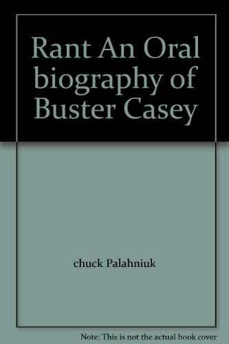 Rant An Oral biography of Buster Casey