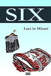SIX: Lost in Miami