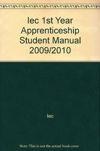 Iec 1st Year Apprenticeship Student Manual 2009/2010
