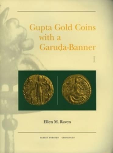 Gupta Gold Coins With a Garuda-Banner (Gonda Indological Studies)