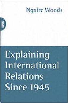 Explaining International Relations Since 1945 (Oxford World's Classics (Paperback)) (1996-06-06)