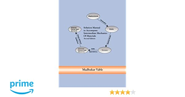 Solution manual to accompany intermediate mechanics of materials dr solution manual to accompany intermediate mechanics of materials dr madhukar vable 9780991244621 amazon books fandeluxe Gallery