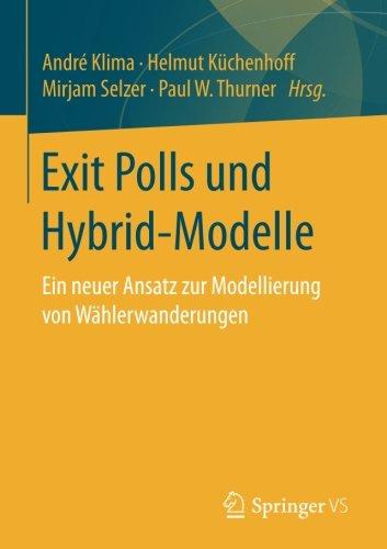 Exit Polls und Hybrid-Modelle: Ein neuer Ansatz zur Modellierung von Wählerwanderungen (German Edition)
