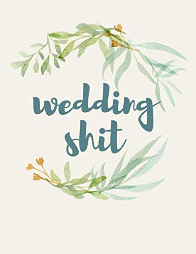 Wedding Shit: Floral Watercolor Planner for couples that