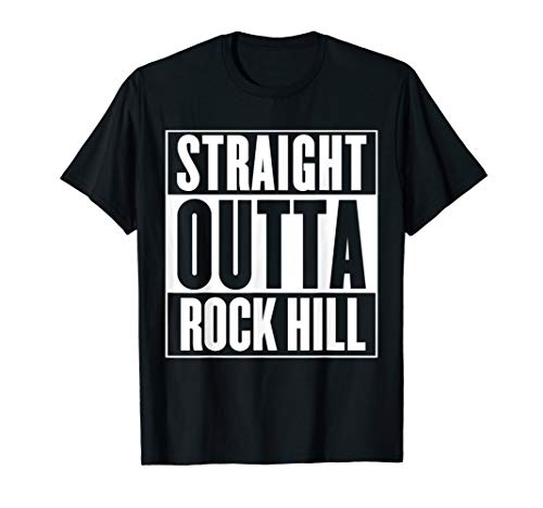 Straight Outta Rock Hill T-Shirt (Rock Rock Hill)