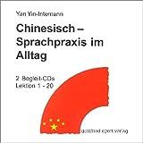 Chinesisch - Sprachpraxis im Alltag. Ein Lehrbuch für Anfänger / Chinesisch - Sprachpraxis im Alltag: CD 1, CD 2