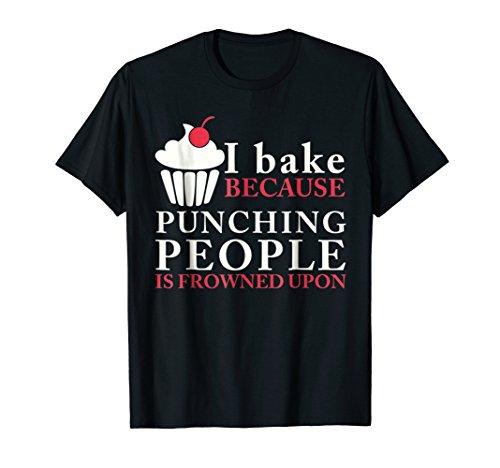 (Funny Baking Quote T-Shirt | Cupcake Shirt Punching People)