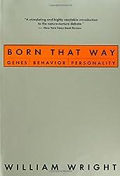 Born That Way: Genes, Behavior, Personality