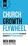 Church Growth Flywheel: 5 Practical Systems to