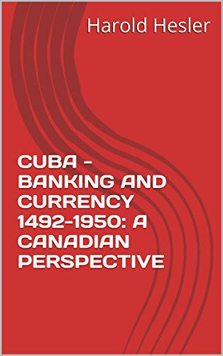 cuba-banking-and-currency-1492-1950-a-canadian-perspective