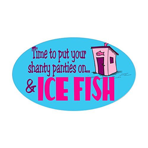 CafePress Shanty Panties Ice Fishing Oval Sticker - Oval ...