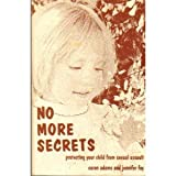 No More Secrets : Protecting Your Child from Sexual Assault, Adams, Caren and Fay, Jennifer, 0915166240