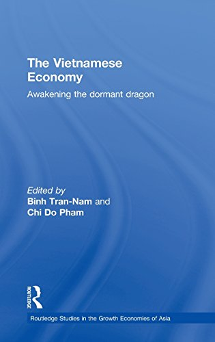 The Vietnamese Economy: Awakening the Dormant Dragon (Routledge Studies in the Growth Economies of Asia) (Volume 73) by Binh Tran Nam Chi Do Pham