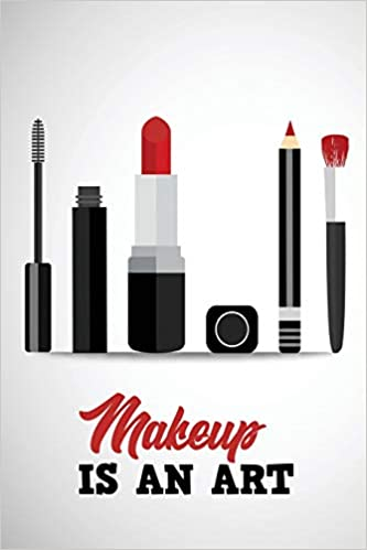 Makeup Is an Art: Journal Paper Pages: Yamama Notebooks: 9781798567562: Amazon.com: Books