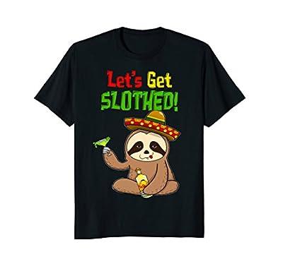 Sloth Cinco De Mayo Shirt Funny Get Slothed Drinking T-Shirt