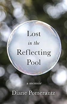 Lost in the Reflecting Pool: A Memoir por [Pomerantz, Diane]