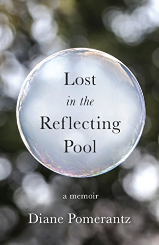 Lost in the Reflecting Pool: A Memoir by [Pomerantz, Diane]