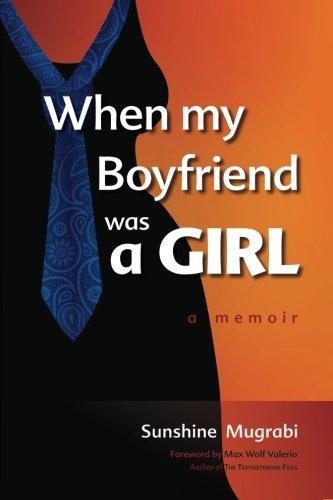 When My Boyfriend Was a Girl: A Memoir