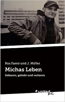 Michas Leben: Geboren, Geliebt und Verloren