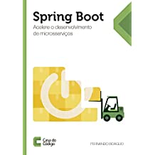 Spring Boot: Acelere o desenvolvimento de microsserviços (Portuguese Edition)