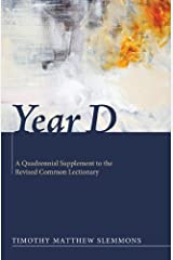 Year D: A Quadrennial Supplement to the Revised Common Lectionary Kindle Edition