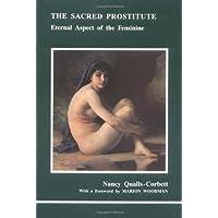 The Sacred Prostitute: Eternal Aspect of the Feminine