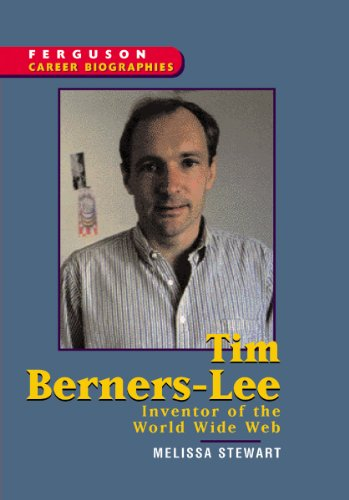 Tim Berners-Lee: Inventor of the World Wide Web (Ferguson Career Biographies)