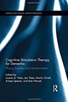 Cognitive Stimulation Therapy for Dementia: History, Evolution and Internationalism (Aging and Mental Health Research)