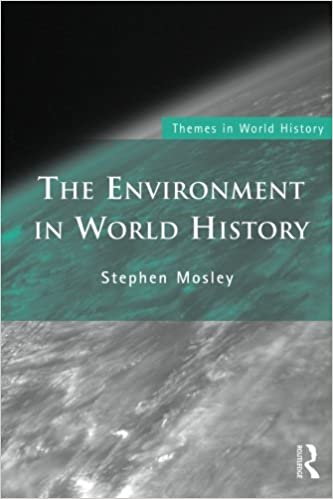 The Environment in World History (Themes in World History)