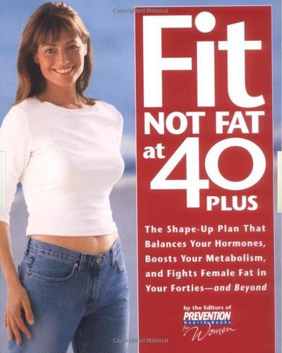 Fit Not fat 40 Plus