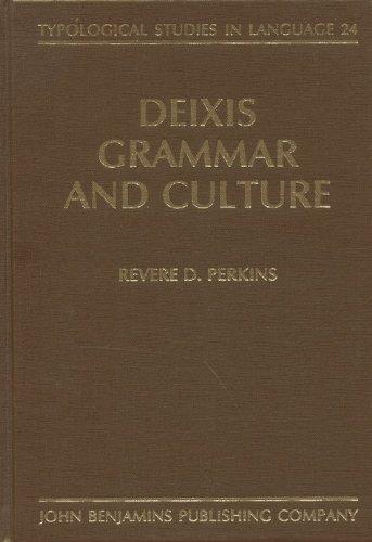 Deixis, Grammar, and Culture (Typological Studies in Language)