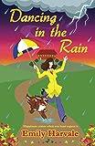 Dancing in the Rain: A Hideaway Down Novel (Volume 4)